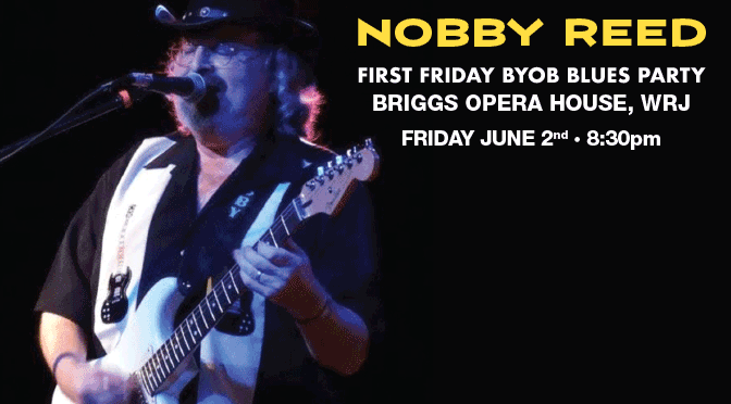 Nobby Reed BYOB Blues Dance Party <strong>JUNE 2</strong>